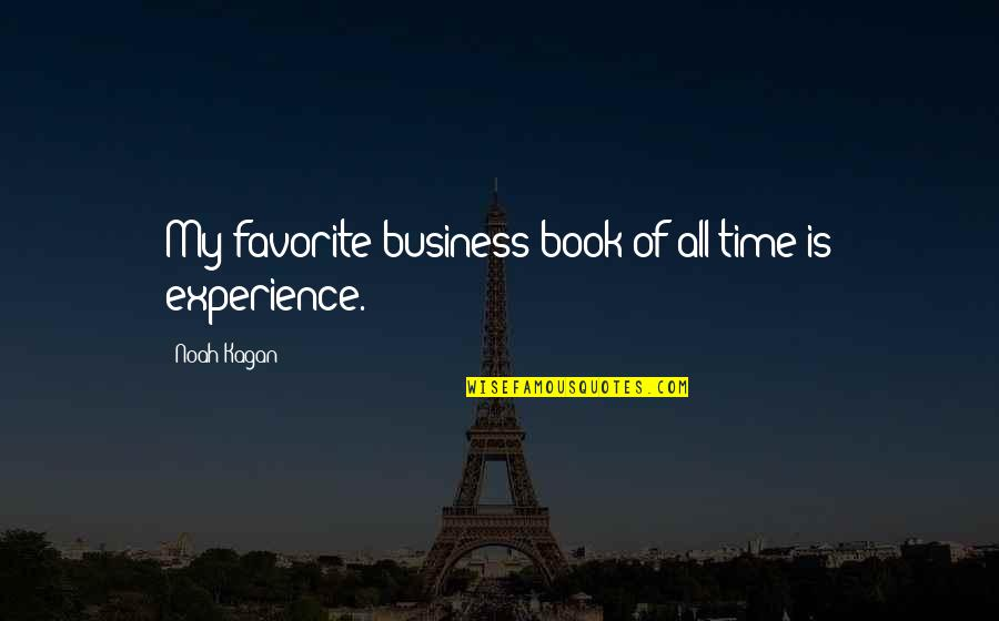 Is My Time Quotes By Noah Kagan: My favorite business book of all time is