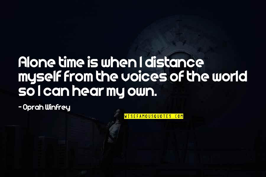 Is My Time Quotes By Oprah Winfrey: Alone time is when I distance myself from
