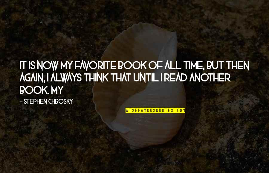Is My Time Quotes By Stephen Chbosky: It is now my favorite book of all
