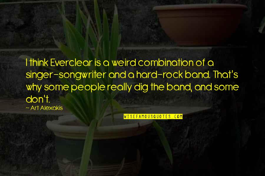 Is That Weird Quotes By Art Alexakis: I think Everclear is a weird combination of