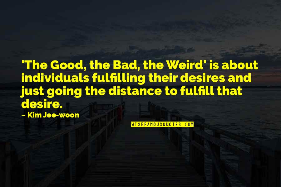 Is That Weird Quotes By Kim Jee-woon: 'The Good, the Bad, the Weird' is about