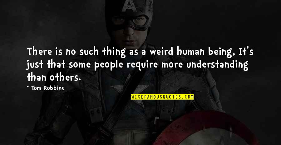 Is That Weird Quotes By Tom Robbins: There is no such thing as a weird