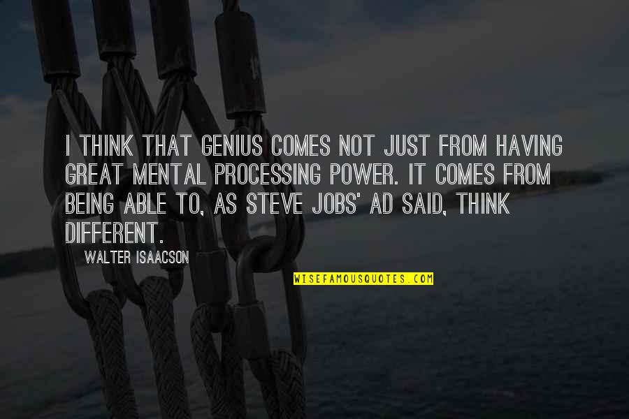 Isaacson Quotes By Walter Isaacson: I think that genius comes not just from