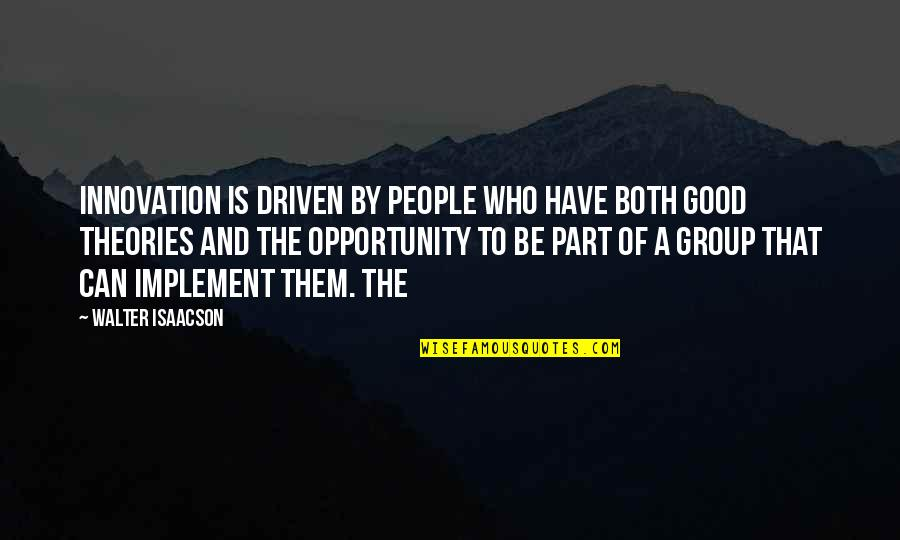 Isaacson Quotes By Walter Isaacson: Innovation is driven by people who have both