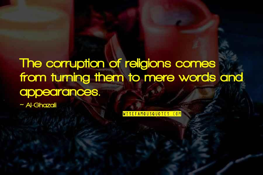 Isabel Myers Quotes By Al-Ghazali: The corruption of religions comes from turning them