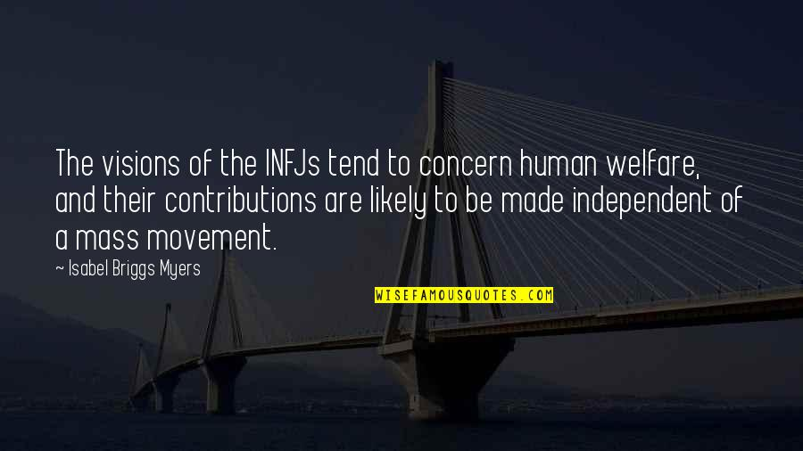 Isabel Myers Quotes By Isabel Briggs Myers: The visions of the INFJs tend to concern