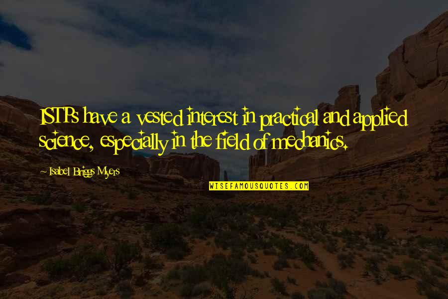 Isabel Myers Quotes By Isabel Briggs Myers: ISTPs have a vested interest in practical and