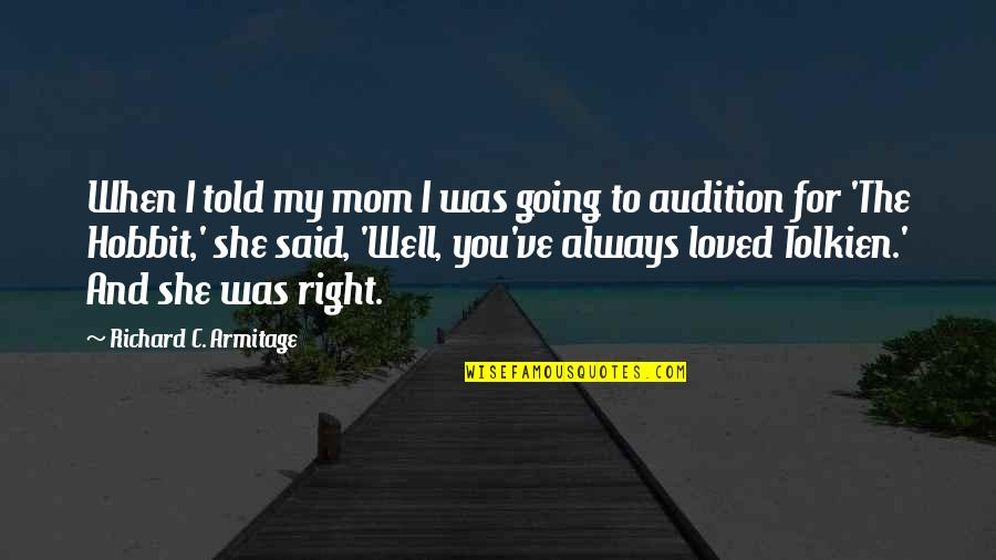 Iscreamist Quotes By Richard C. Armitage: When I told my mom I was going