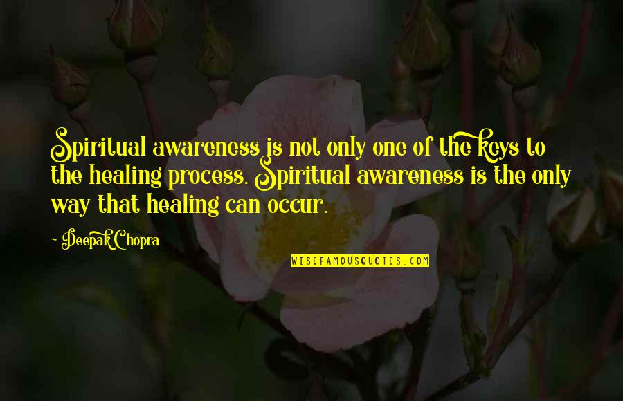 Ishbel Quotes By Deepak Chopra: Spiritual awareness is not only one of the