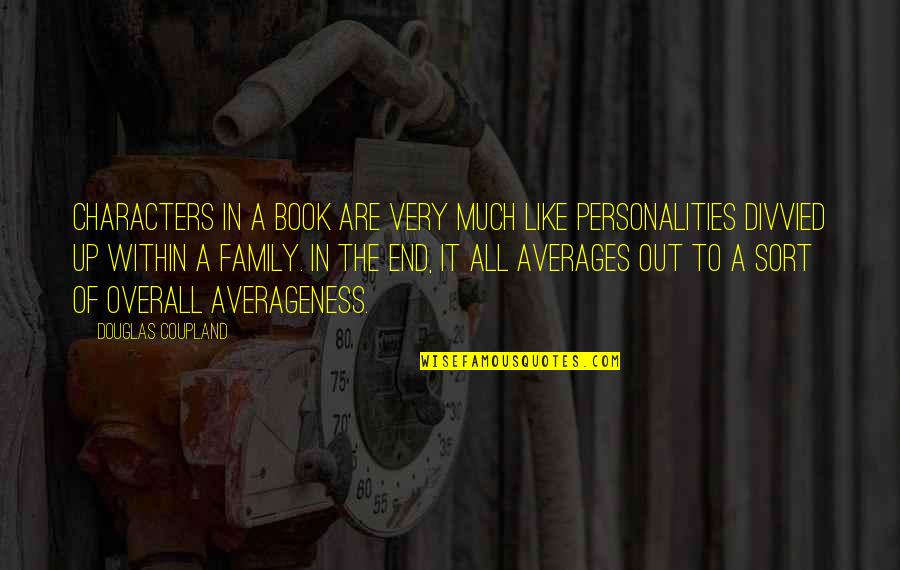 Ishq E Rasool Quotes By Douglas Coupland: Characters in a book are very much like