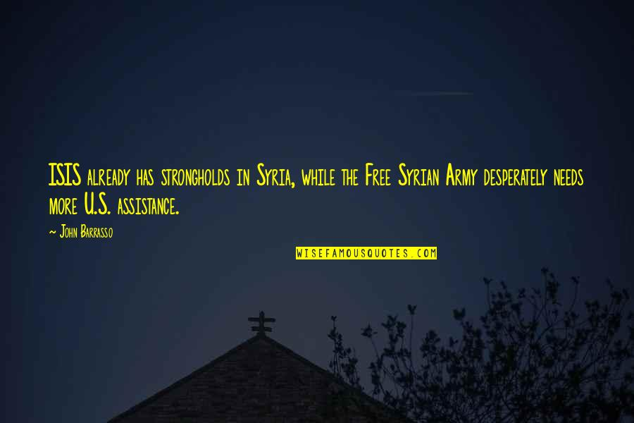 Isis Quotes By John Barrasso: ISIS already has strongholds in Syria, while the