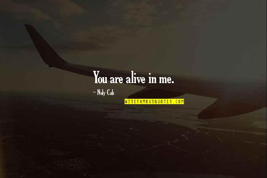 Isis Quotes By Nely Cab: You are alive in me.
