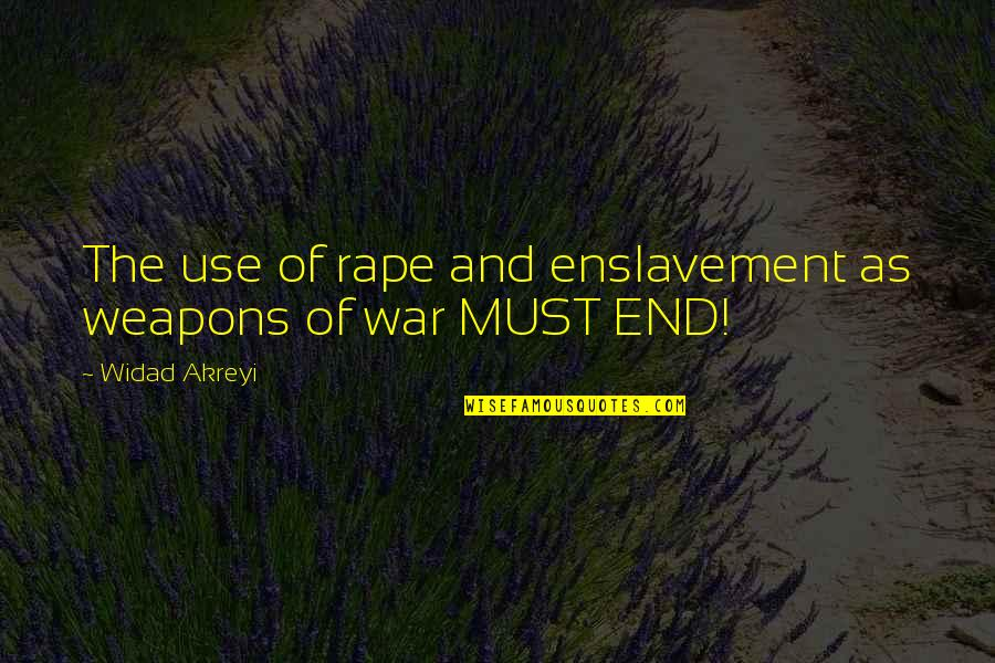 Isis Quotes By Widad Akreyi: The use of rape and enslavement as weapons