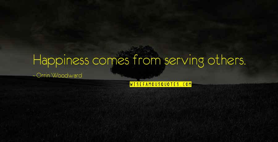 Islam Is A Religion Of Peace Quotes By Orrin Woodward: Happiness comes from serving others.