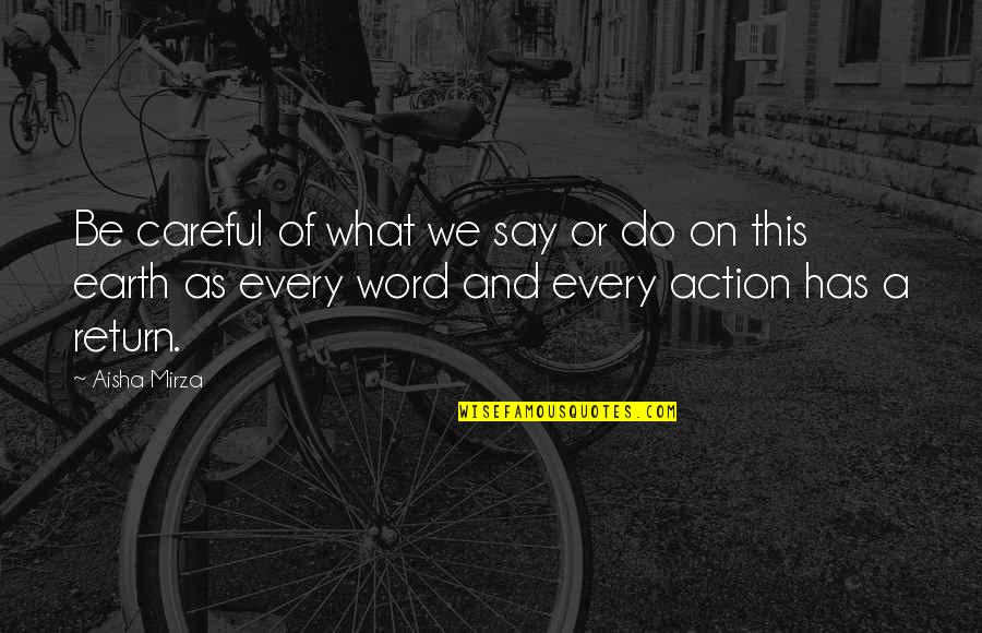 Islamic Quotes And Quotes By Aisha Mirza: Be careful of what we say or do