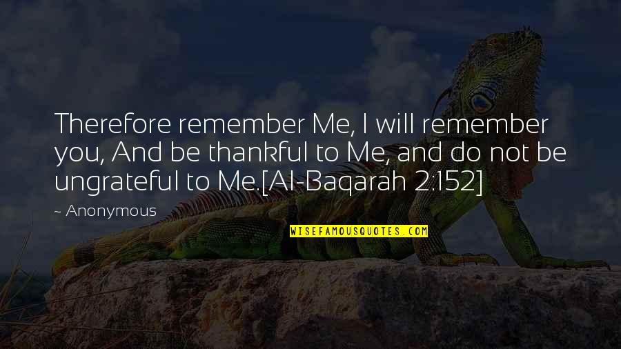 Islamic Quotes And Quotes By Anonymous: Therefore remember Me, I will remember you, And