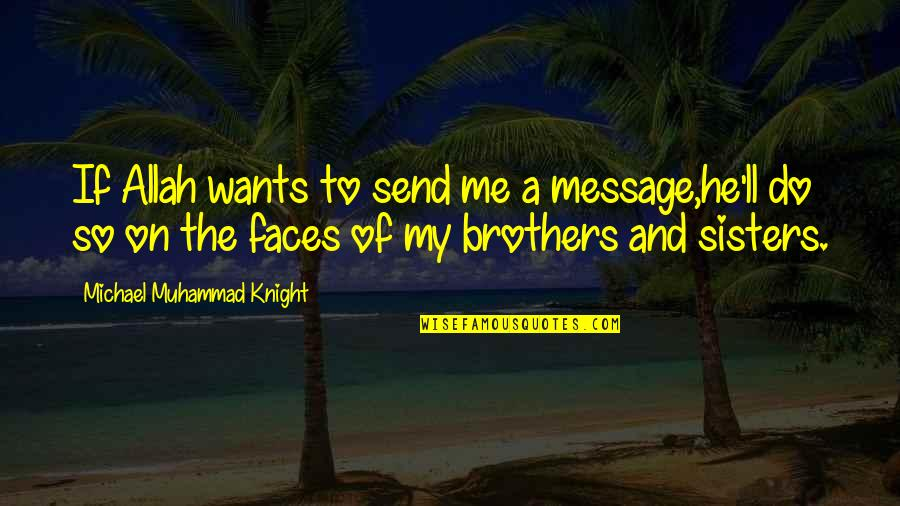 Islamic Quotes And Quotes By Michael Muhammad Knight: If Allah wants to send me a message,he'll