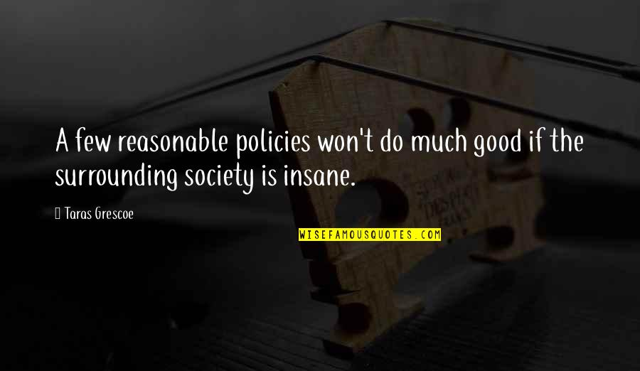 Islamic Quotes And Quotes By Taras Grescoe: A few reasonable policies won't do much good
