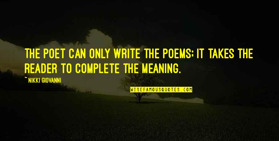 Islanding Quotes By Nikki Giovanni: The poet can only write the poems; it