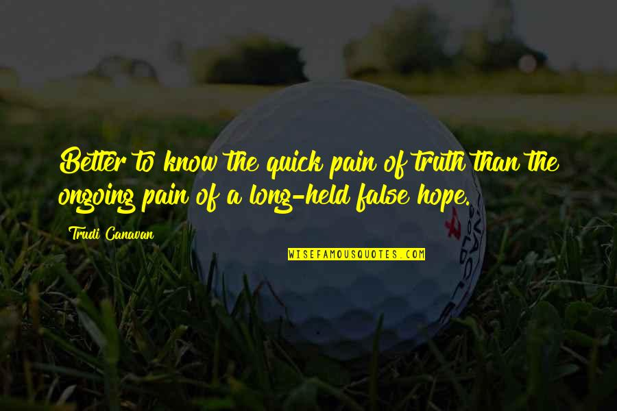 Islanding Quotes By Trudi Canavan: Better to know the quick pain of truth