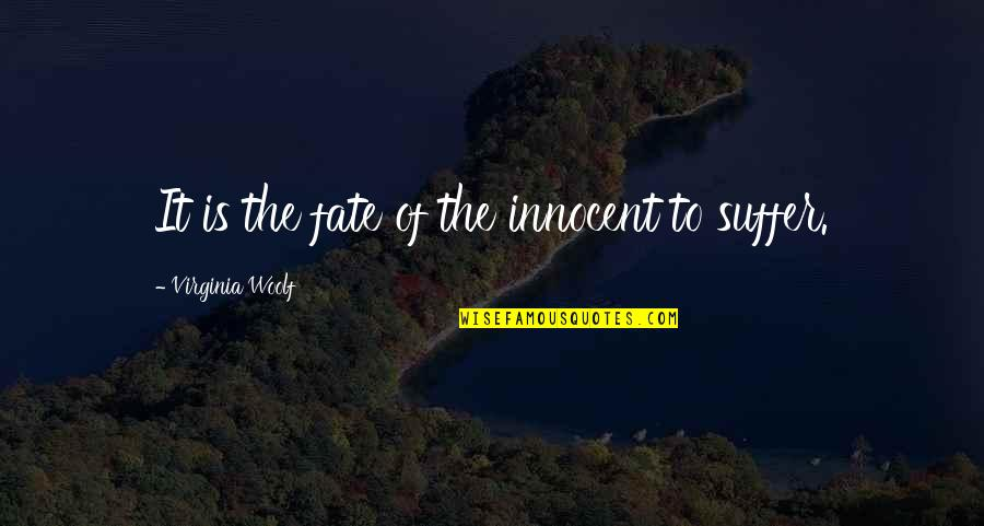 Islanding Quotes By Virginia Woolf: It is the fate of the innocent to