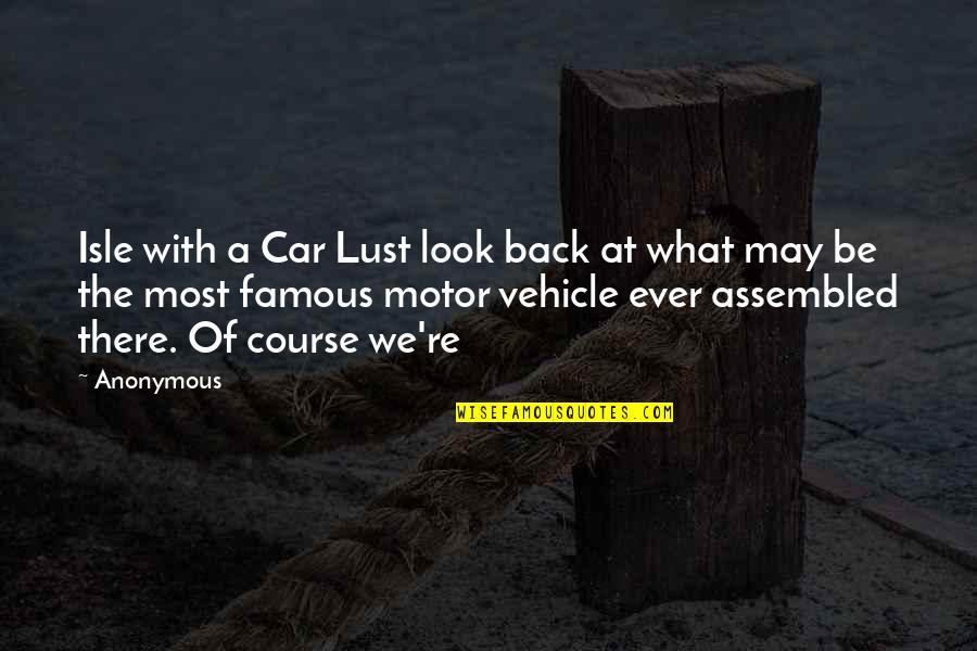 Isle Quotes By Anonymous: Isle with a Car Lust look back at