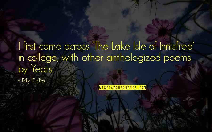 Isle Quotes By Billy Collins: I first came across 'The Lake Isle of