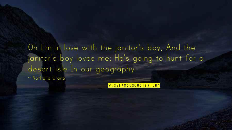 Isle Quotes By Nathalia Crane: Oh I'm in love with the janitor's boy,