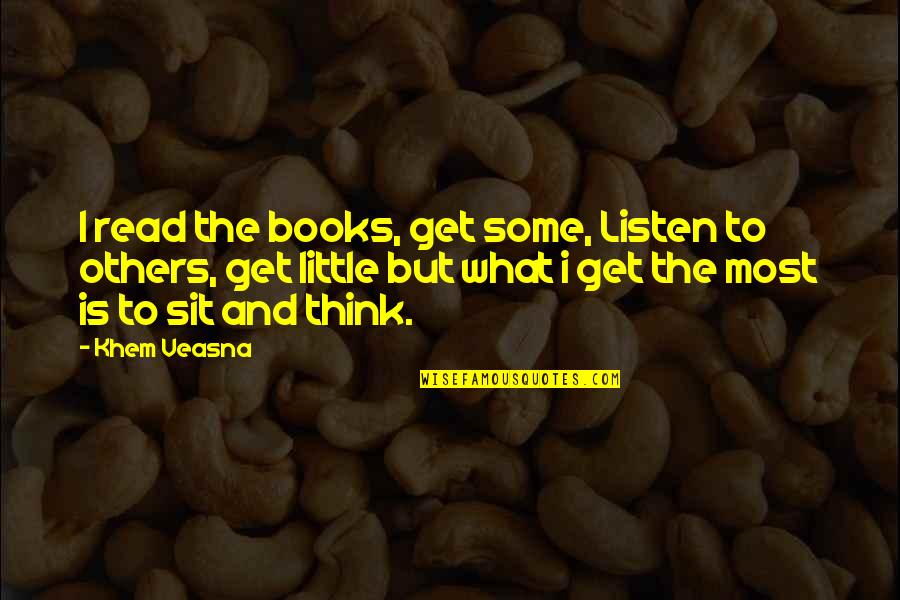 Iso-8859-1 Quotes By Khem Veasna: I read the books, get some, Listen to