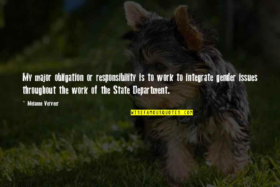 Issues At Work Quotes By Melanne Verveer: My major obligation or responsibility is to work