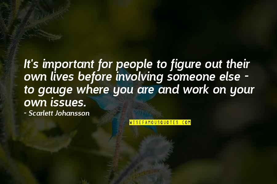 Issues At Work Quotes By Scarlett Johansson: It's important for people to figure out their