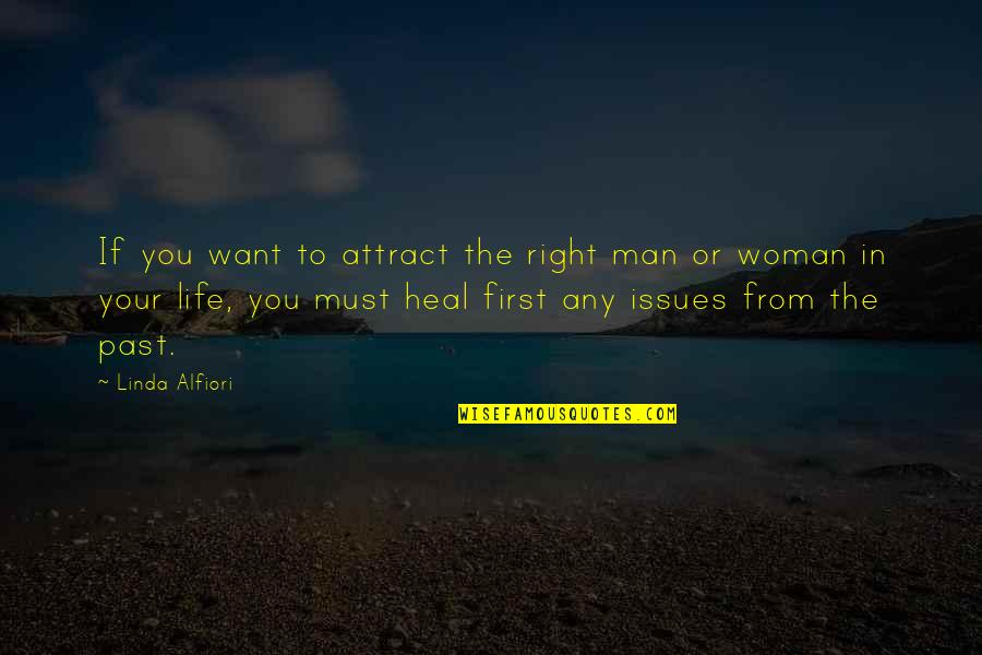 Issues In Love Quotes By Linda Alfiori: If you want to attract the right man
