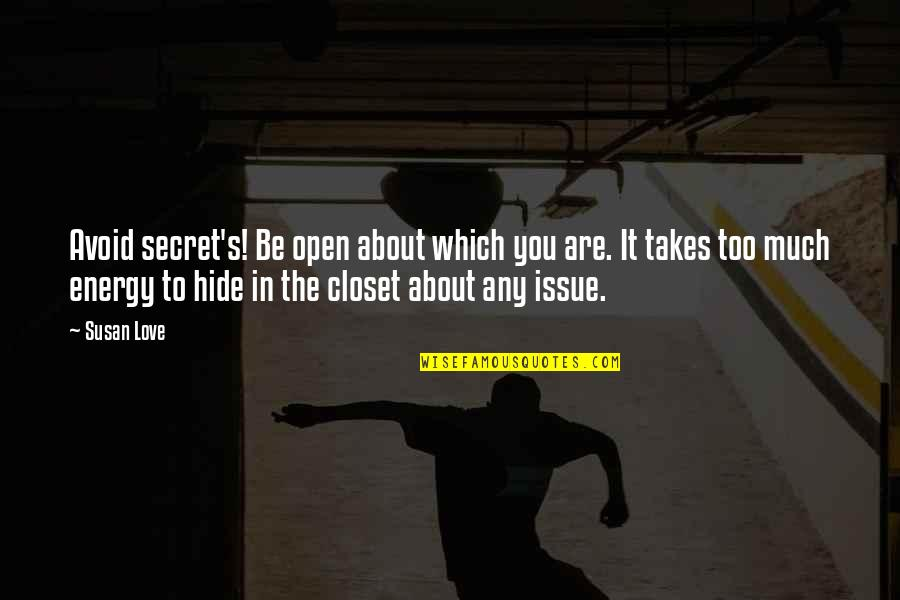 Issues In Love Quotes By Susan Love: Avoid secret's! Be open about which you are.