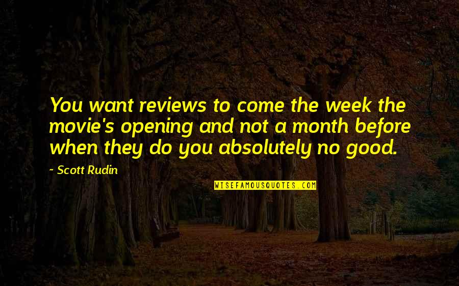 Issy Quotes By Scott Rudin: You want reviews to come the week the