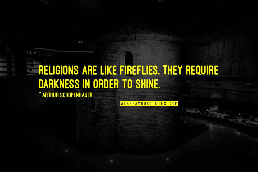 Isuzu Rodeo Insurance Quotes By Arthur Schopenhauer: Religions are like fireflies. They require darkness in