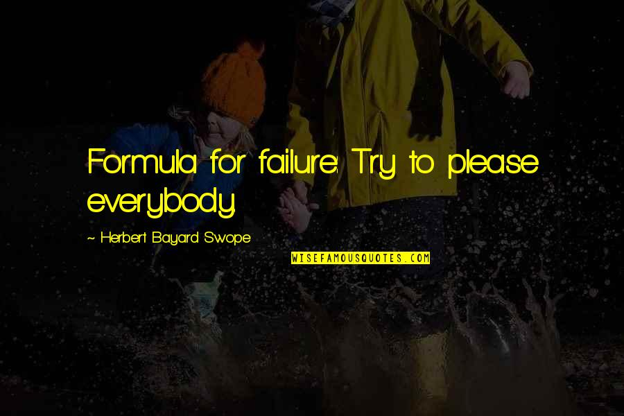 Isuzu Rodeo Insurance Quotes By Herbert Bayard Swope: Formula for failure: Try to please everybody.