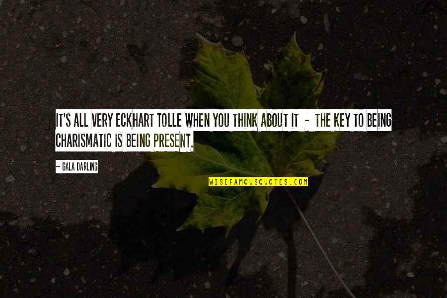 It All About You Quotes By Gala Darling: It's all very Eckhart Tolle when you think