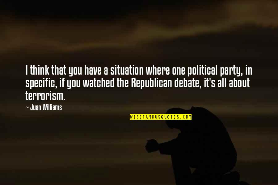 It All About You Quotes By Juan Williams: I think that you have a situation where