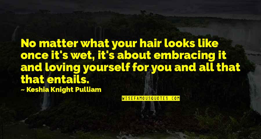 It All About You Quotes By Keshia Knight Pulliam: No matter what your hair looks like once
