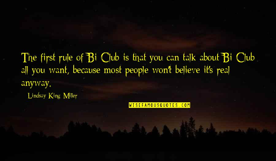It All About You Quotes By Lindsay King-Miller: The first rule of Bi Club is that