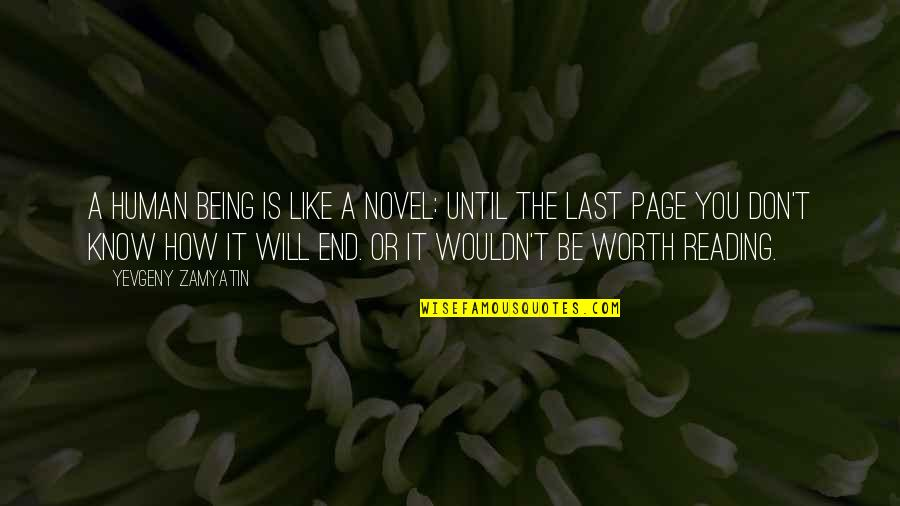 It All Being Worth It In The End Quotes By Yevgeny Zamyatin: A human being is like a novel: until