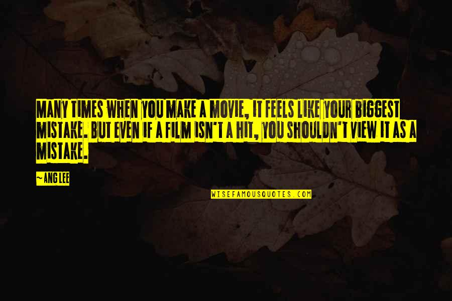 It Film Quotes By Ang Lee: Many times when you make a movie, it