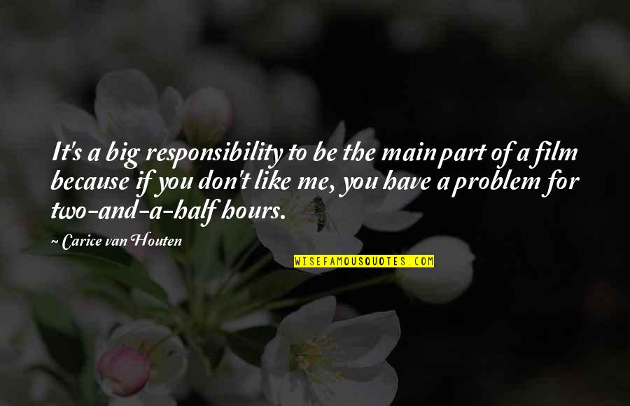 It Film Quotes By Carice Van Houten: It's a big responsibility to be the main