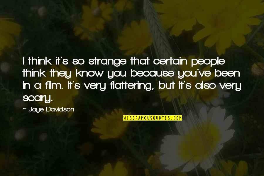 It Film Quotes By Jaye Davidson: I think it's so strange that certain people