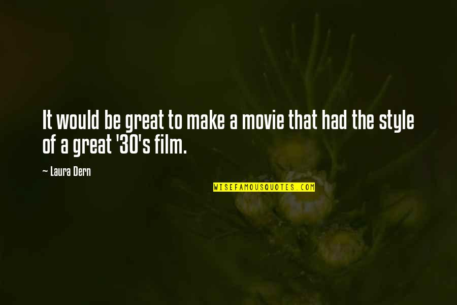 It Film Quotes By Laura Dern: It would be great to make a movie