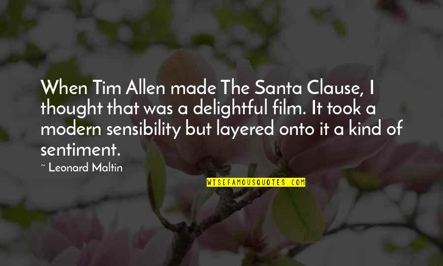 It Film Quotes By Leonard Maltin: When Tim Allen made The Santa Clause, I