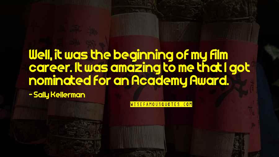 It Film Quotes By Sally Kellerman: Well, it was the beginning of my film