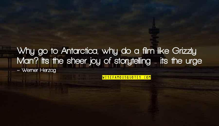 It Film Quotes By Werner Herzog: Why go to Antarctica, why do a film