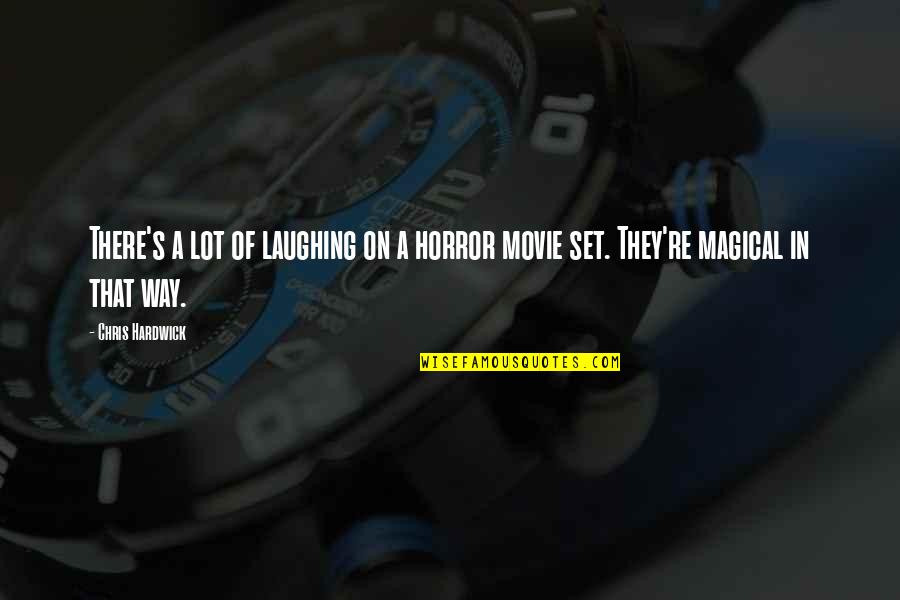 It Horror Movie Quotes By Chris Hardwick: There's a lot of laughing on a horror