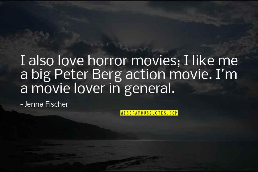 It Horror Movie Quotes By Jenna Fischer: I also love horror movies; I like me